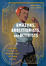Image: Amazons, Abolitionists & Activists Graphic History  - Ten Speed Press
